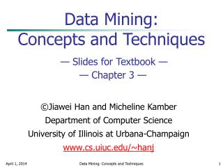 Data Mining:  Concepts and Techniques — Slides for Textbook —  — Chapter 3 —