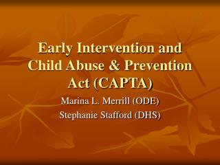 Early Intervention and Child Abuse & Prevention Act (CAPTA)