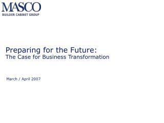 Preparing for the Future: The Case for Business Transformation
