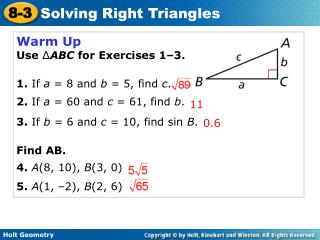 Warm Up Use  ∆ ABC  for Exercises 1–3. 1.  If  a  = 8 and  b  = 5, find  c .