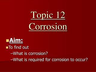 Topic 12 Corrosion