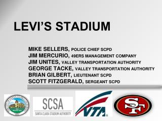 Mike Sellers,  Police chief SCPD Jim Mercurio,  49ers management company