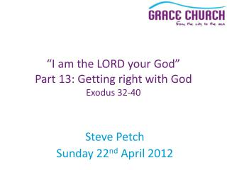 Steve Petch Sunday 22 nd  April 2012