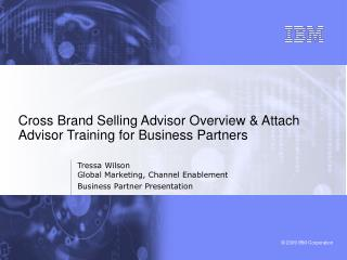 Cross Brand Selling Advisor Overview & Attach Advisor Training for Business Partners