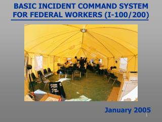 BASIC INCIDENT COMMAND SYSTEM  FOR FEDERAL WORKERS (I-100/200)
