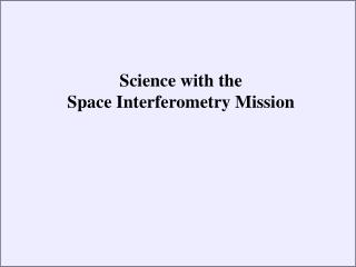 Science with the  Space Interferometry Mission