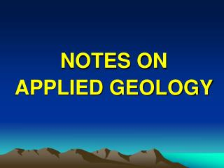 NOTES ON APPLIED GEOLOGY