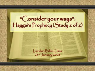 """Consider your ways"": Haggai's Prophecy (Study 2 of 2)"
