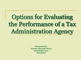 Options for Evaluating the Performance of a Tax Administration Agency