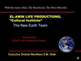 "EL-AMIN LIFE PRODUCTIONS, ""Cultural Institute"""