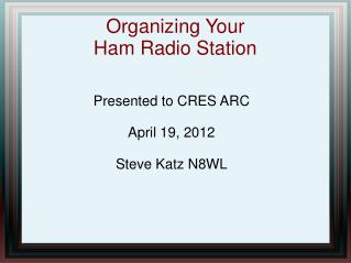 Organizing Your  Ham Radio Station