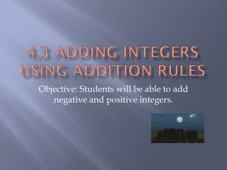 4.3 Adding Integers using addition Rules