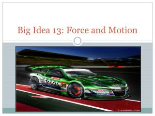 Big Idea 13: Force and Motion