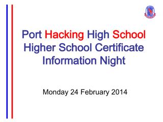Port  Hacking  High  School Higher School Certificate Information Night