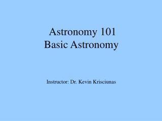 Astronomy 101 Basic Astronomy