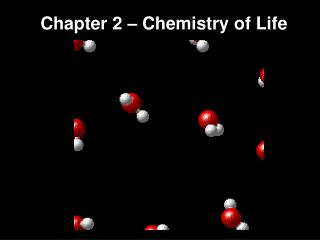 Chapter 2 – Chemistry of Life