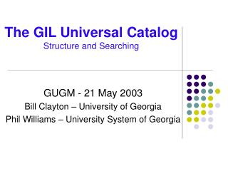 The GIL Universal Catalog Structure and Searching