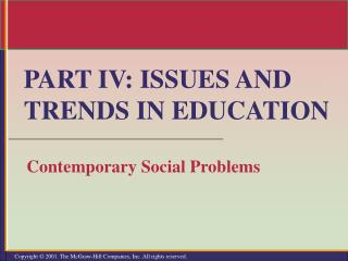 PART IV: ISSUES AND TRENDS IN EDUCATION