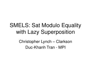SMELS: Sat Modulo Equality with Lazy Superposition