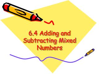 6.4 Adding and Subtracting Mixed Numbers