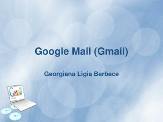 G oogle Mail (Gmail)
