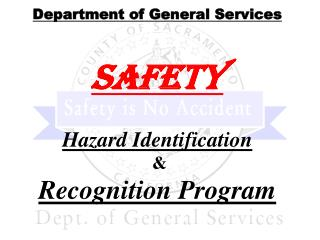 Department of General Services Safety Hazard Identification  & Recognition Program