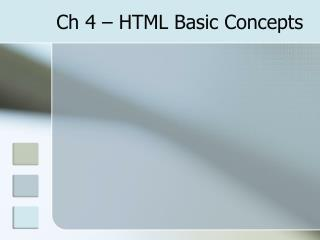 Ch 4 – HTML Basic Concepts