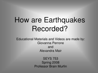 How are Earthquakes Recorded?