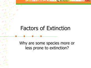 Factors of Extinction