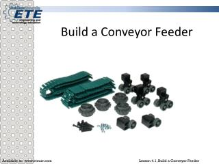 Build a Conveyor Feeder