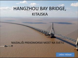 HANGZHOU BAY BRIDGE,  KITAJSKA