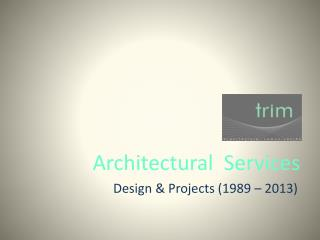 trim Architectural Services