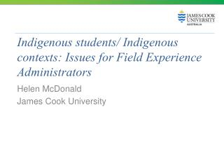 Indigenous students/ Indigenous contexts:  Issues for Field Experience Administrators