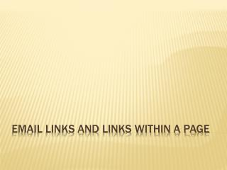Email Links and Links Within a Page