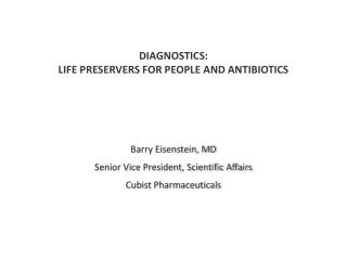 Diagnostics: life preservers for people and antibiotics