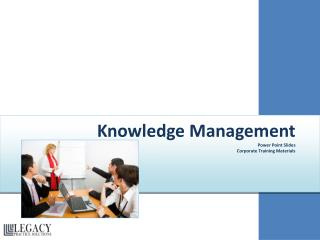 Knowledge Management     Power Point Slides Corporate Training Materials