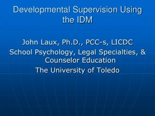 Developmental Supervision Using the IDM