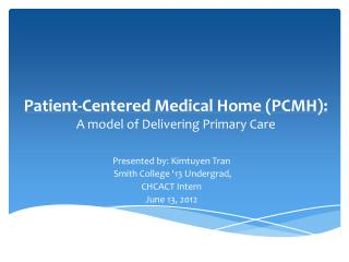 Patient-Centered Medical Home (PCMH): A model of Delivering Primary Care