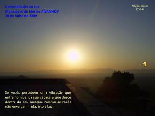 Generalidades da Luz Mensagem do Mestre AÏVANHOV 26 de Julho de 2009