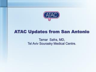 ATAC Updates from San Antonio