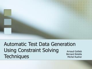Automatic Test Data Generation Using Constraint Solving Techniques
