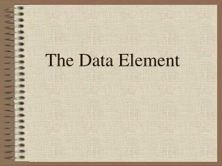 The Data Element