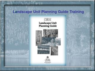 L a ndscape Unit Planning Guide Training