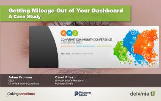 Getting  Mileage  Out  of Your Dashboard  A Case Study