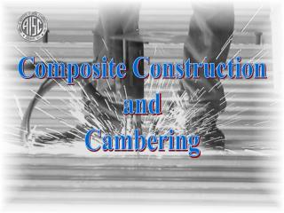 Composite Construction and Cambering
