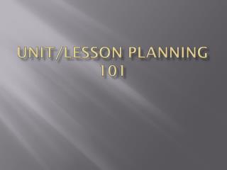 Unit/Lesson Planning 101