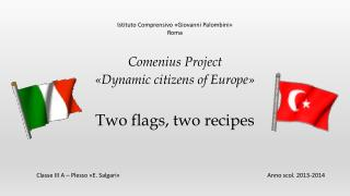 Two flags ,  two recipes