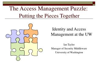 The Access Management Puzzle: Putting the Pieces Together