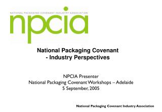 National Packaging Covenant  - Industry Perspectives