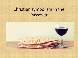 Christian symbolism in the Passover